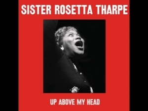 Sister Rosetta Tharpe - What Is the Soul of Man?